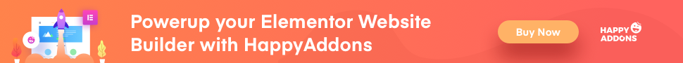 Powerup your Elementor Website Builder with HappyAddons 970X90