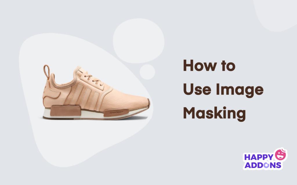 How to use image masking